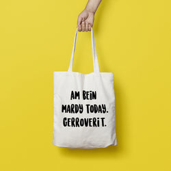 Am bein mardy today, Gerroverit! Tote Bags