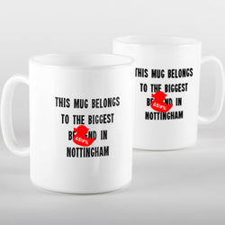 Biggest B****** in Nottingham - Mug