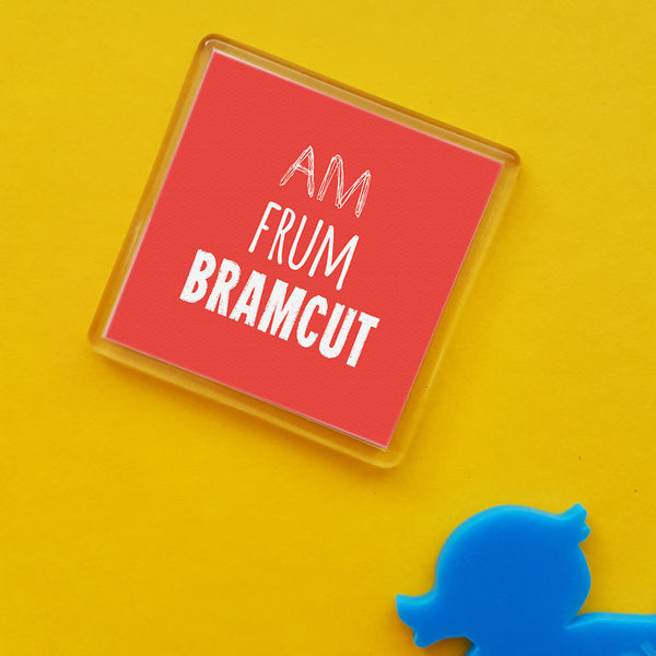 Am frum Bramcut Placename Fridge Magnet