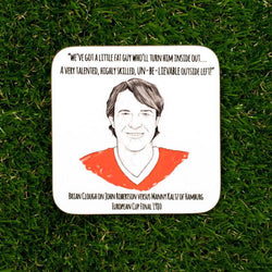 John Robertson quote - Cloughie Coaster