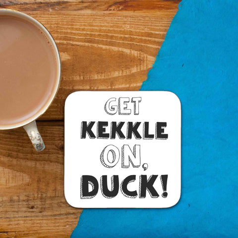 Get kekkle on, duck! Coaster