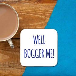 WELL BOGGER ME! COASTER