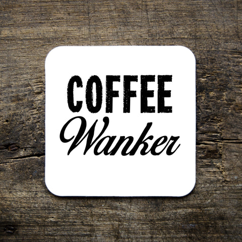 Coffee Wanker -coaster