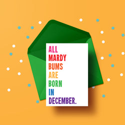 All Mardy bums are born in- BIRTHDAY CARD