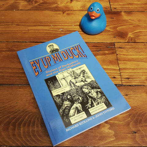 EY UP MI DUCK! Dialect Book