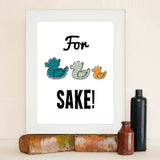 For Duck's Sake! Framed Print
