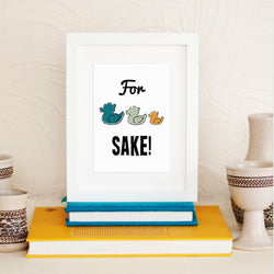 For Duck's Sake! Print