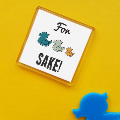 For Ducks Sake! Dialect Fridge Magnet