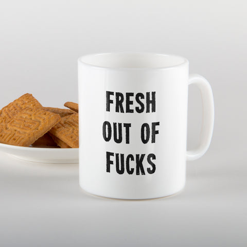 Fresh out of fucks- Mug
