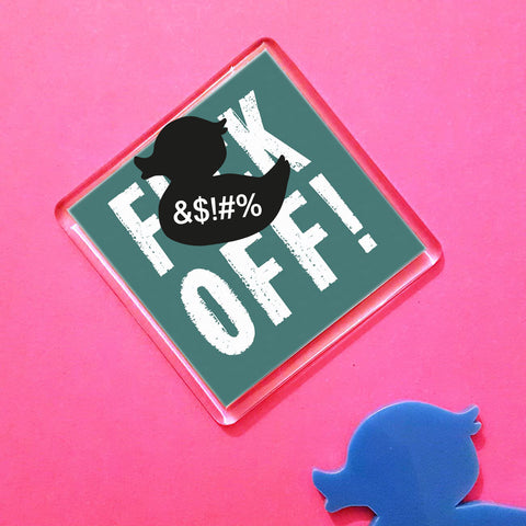 F*ck Off! Fridge magnet