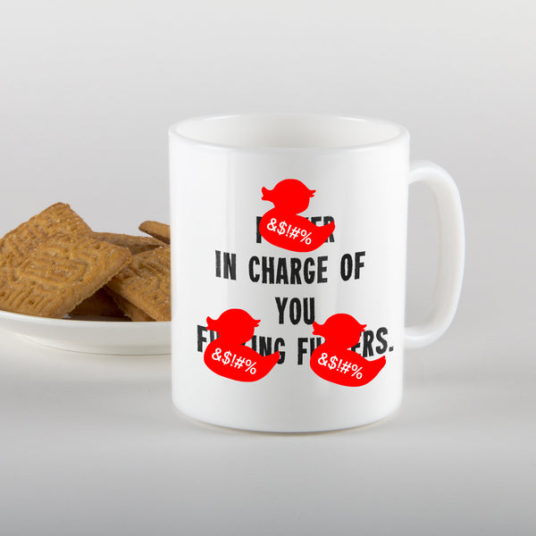 F***er in charge of you f***ing f***s - Mug