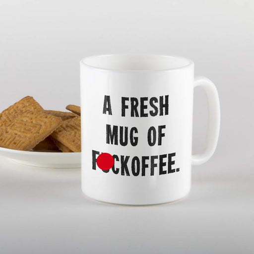 a fresh mug of fuckoffee