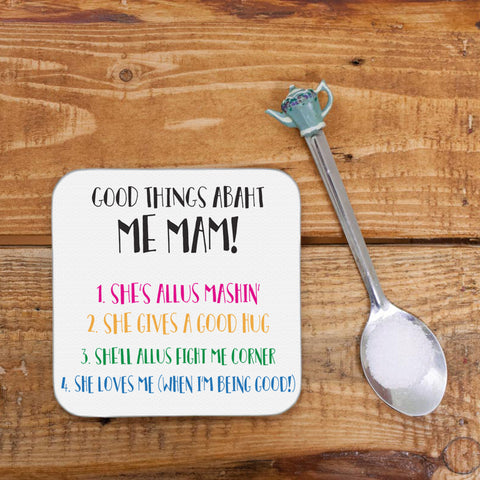 Good things abaht me Mam! COASTER