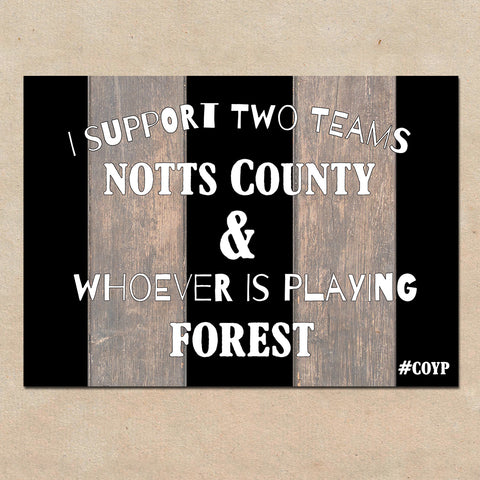 I Support Two Teams - Notts County 7x5 inch Print