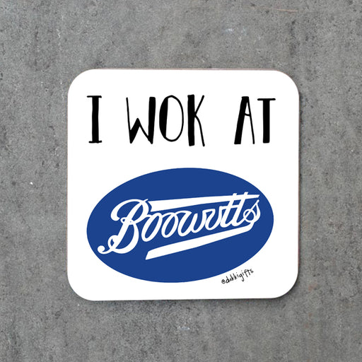 i wok at booowuts, boots, working, coaster, logo, dialect, nottingham, gifts,local, speech, notts