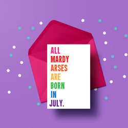 All Mardy Arses are born in - BIRTHDAY CARD