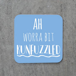 ah worra bit kunfuzzled, i was a bit confused, coaster, local dialect coaster, nottinghamshire gift, homeware, dukki