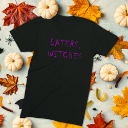 Laters, Witches. Halloween t-shirt