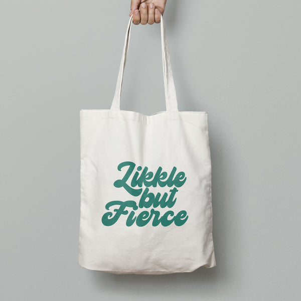 Likkle but fierce Cotton Tote Bags
