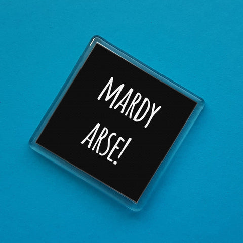 MARDY ARSE! Dialect Fridge Magnet