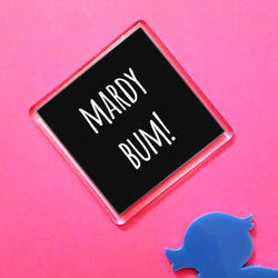 Mardy Bum! Dialect Fridge Magnet