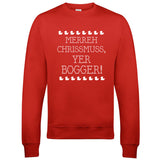 Merreh Chrissmuss, yer Bogger! Christmas Jumpers