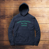 Procrastination for the Nation Hoodie