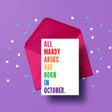 All Mardy arses are born in- BIRTHDAY CARD