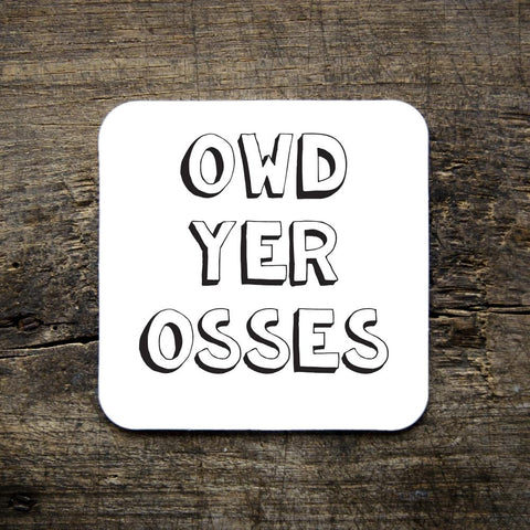 owd yer osses coasters