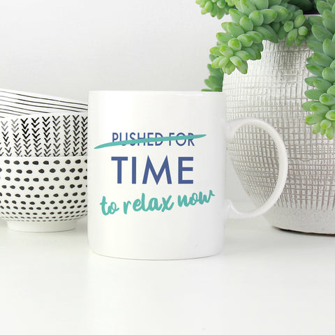 Time to relax now Mug