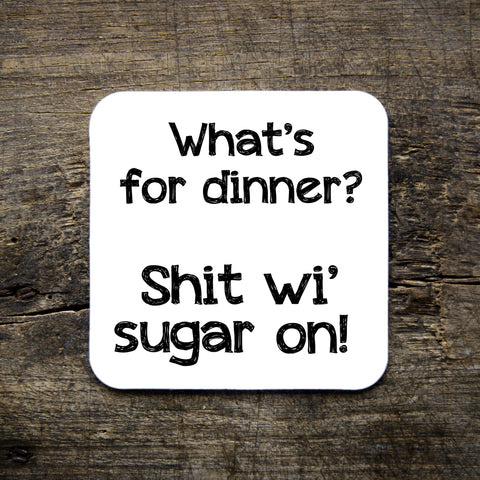 What's for dinner? coaster