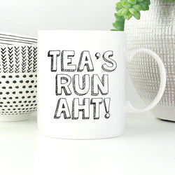 Tea's Run Aht! Mug