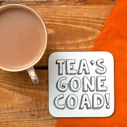 Tea's gone coad! Coaster