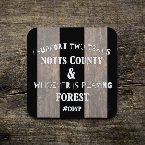 I Support two teams - Notts County Coasters