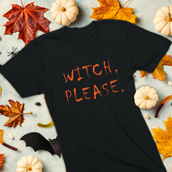 Witch, please. Halloween t-shirt