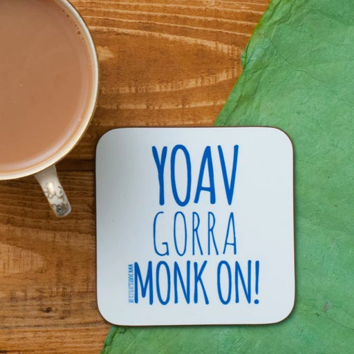yoav gorra monk on!, you are being grumpy, local dialect, nottinghamshire, east midland gifts, gifts, coaster, white and blue