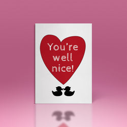 you're well nice! card, two ducks in love, big red heart, love is love, wedding, anniversary, valentines, local, nottingham, gifts, dukki