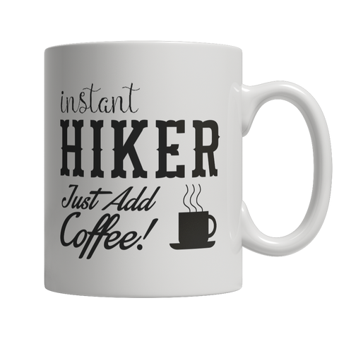 Limited Edition - Instant Hiker Just Add Coffee! Female
