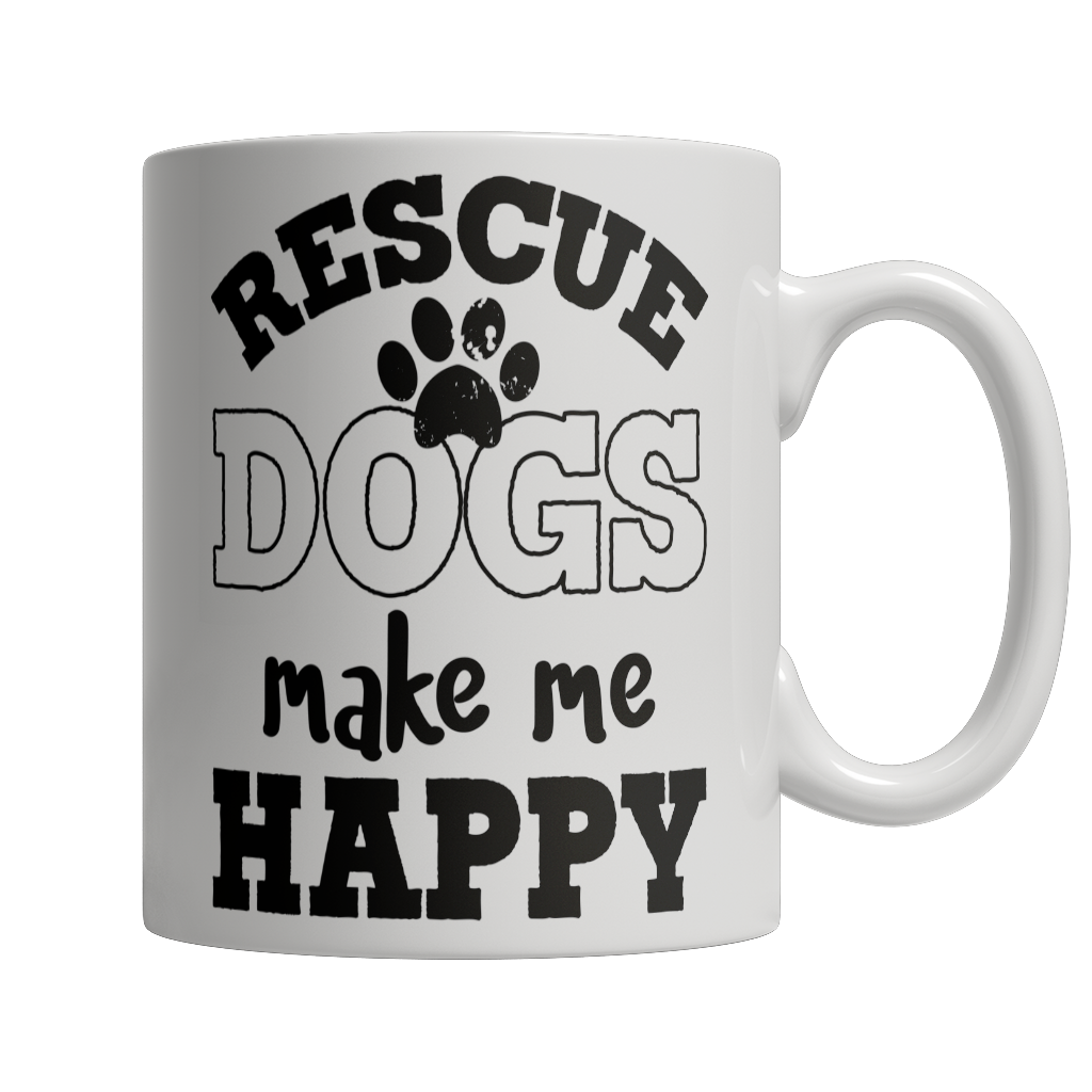 Limited Edition - Rescue Dogs Make Me Happy
