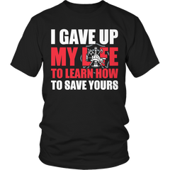I Gave Up My Life- Firefighter