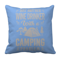 Limited Edition - Just Another Wxne Drinker With A Camping Problem