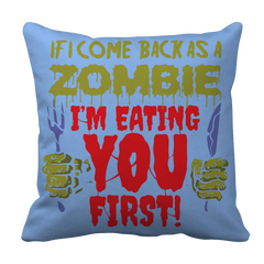 Limited Edition - If I Come Back As A Zombie, I'm Eating You First!