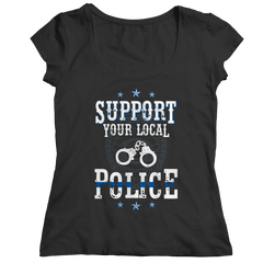 Support Your Local Police - Unisex Shirt