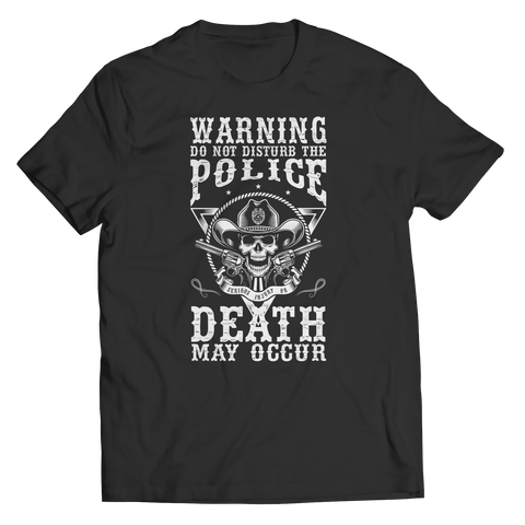 Do Not Disturb The Police - Unisex Shirt