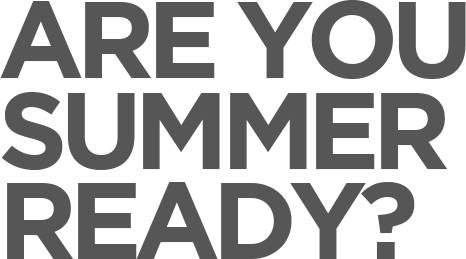 Are You Summer Ready
