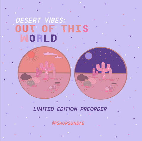 DESERT VIBES: OUT OF THIS WORLD LIMITED EDITION PREORDER