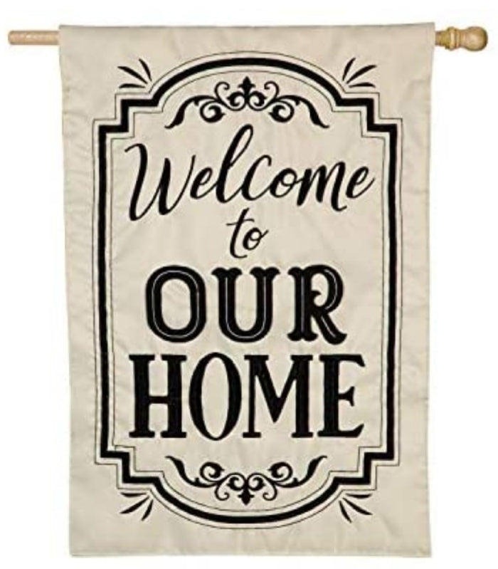 WELCOME TO OUR HOME APPLIQUE DECORATVE FLAGS