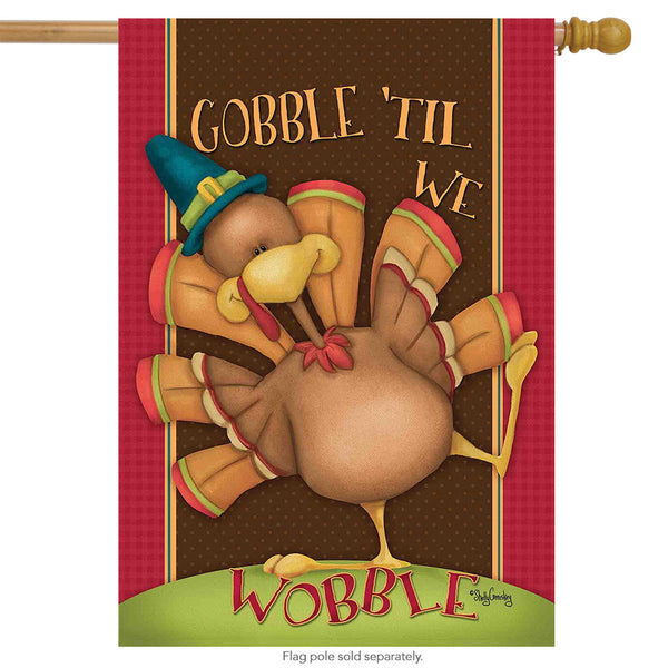 GOBBLE TIL WE WOBBLE BANNER FLAG