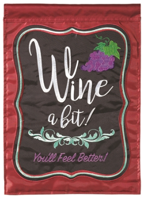 Wine A Bit You'll Feel Better Applique Banner Flag