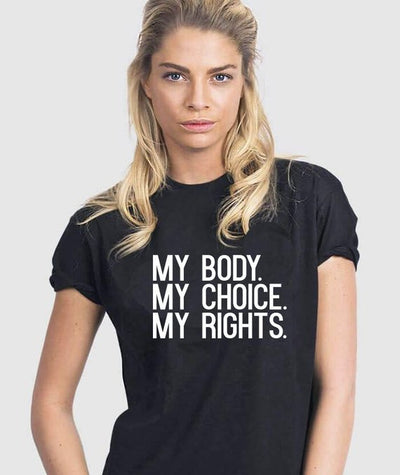 """ My Body My Choice My rights"" T-shirt"